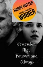 Remember Me, Forever and Always(#Wattys2016) by NeikoForever