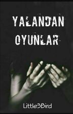 YALANDAN OYUNLAR by Little3Bird