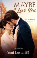 Cerita Cinta 3: Maybe I Love You by Yeni_Lestari87