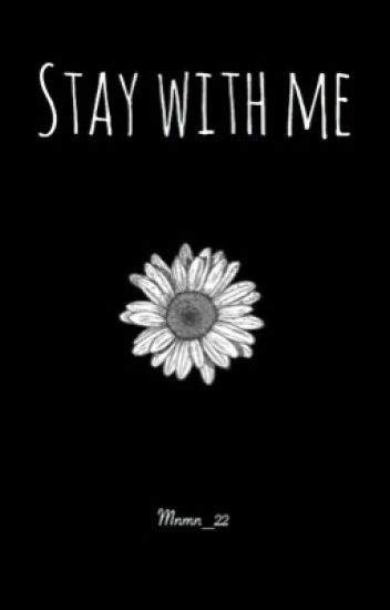 Stay With Me (completed)