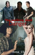 The Walking Dead - Danger (IN REVISIONE) by -Anna_15