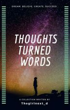 Thought Turned Words  by Thegirlnext_d