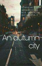 An autumn city by infinitoinsiemeate