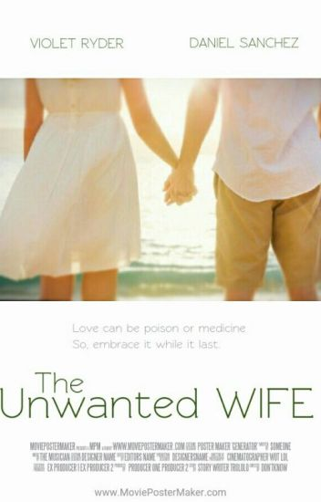 The Unwanted Wife [Unedited]