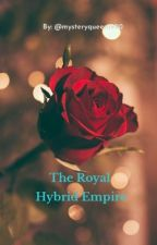 The Royal Hybird Empire by mysteryqueen1990