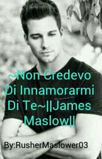 ~Non Credevo Di Innamorarmi Di Te~||James Maslow||