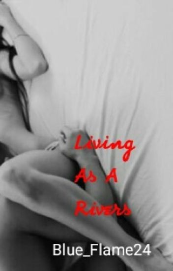 Living as a Rivers (Fourth book in Rivers series)