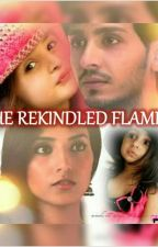 THE REKINDLED FLAME #Wattys2016 by crazy97lolita