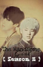 The Handsome Girl [Season 2] by TaeHyung_Wifeu03