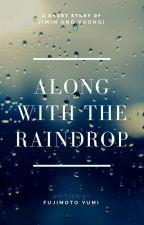 Along with the Raindrop by mayuyumi_