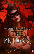 Vampire Academy: The Return by Blueexpen