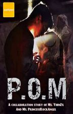 P.O.M. (Completed) by yhin2x