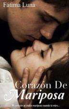 Corazón De Mariposa © Libro I & II by fatimaluna1234