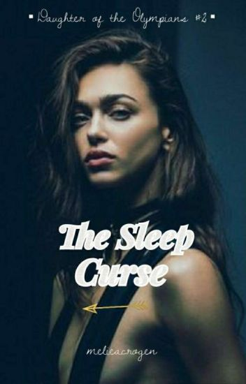 The Sleep Curse (Daughter of the Olympians #2)  **ON HOLD**