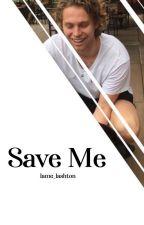 Save Me // Lashton by lame_lashton