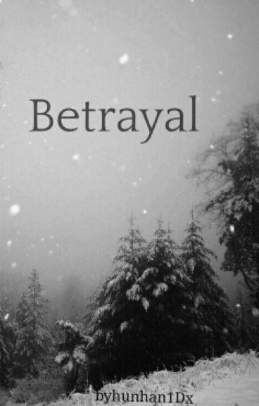 BETRAYAL  |HUNHAN|