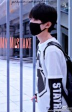 My Mistake (TFBOYS X SMROOKIES/NCT FANFIC) #Wattys2016 by preciouskpoplove