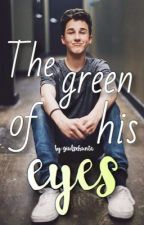 The Green Of His Eyes  Hunter Rowland  by giulsxhunta