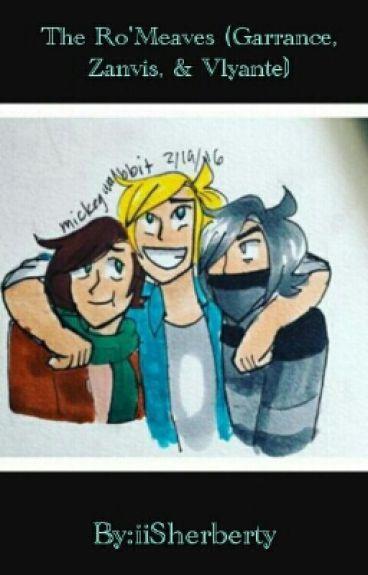 The Ro'Meaves (Garrance, Zanvis, & Vlyante)