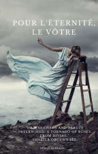Pour l'éternité, Le vôtre    (For Eternity, Yours) by Hebah_Mehreen