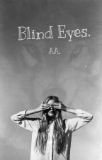 Blind Eyes-blue Eyes 2. by akwardalien