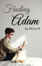 Finding Adam (A Modern Muslim Love Story) by prettysmiles1999