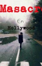 Masacre En Hollywood  by Cara-Boo