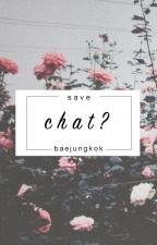 Save Chat? ;;; jjk by baejungkok