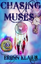 Chasing Muses (#Wattys 2016) by Klaius