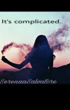 It's complicated. (Discontinued) by SerenaaSalvatore