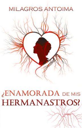 ¿Enamorada De Mis Hermanastros?(Editando ) by milus-13