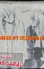 تزوجت صديقة طفولتى by kholod-gamal