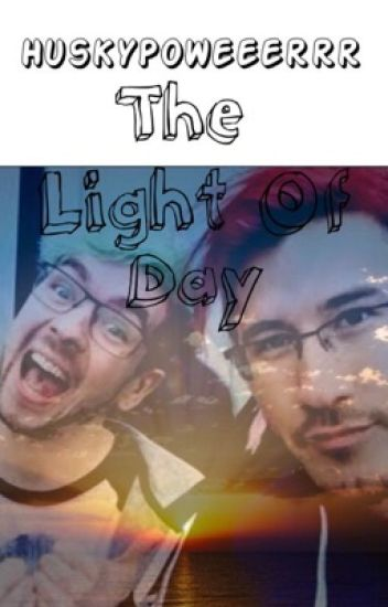 The Light of Day (Septiplier) (CURRENTLY EDITING)