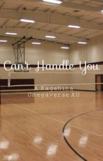 I Can't Handle You // Kagehina Oneshot