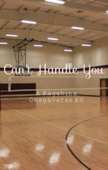 Can't Handle You // Kagehina Omegaverse AU Oneshot