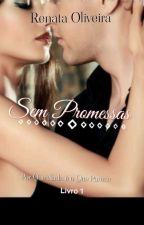 SEM PROMESSAS  by RenataOliveira478237