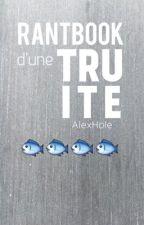 RantBook d'une Truite by AlexHole