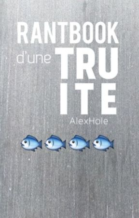 RantBook d'une Truite by AlexHole