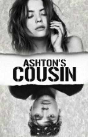 Ashton's cousin (5SOS Story) by DeezeeGreene