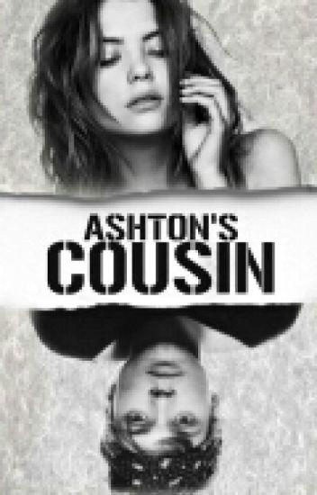 Ashton's cousin (5SOS Story)