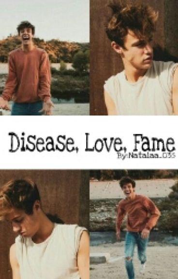 Disease, Love, Fame|C.Dallas