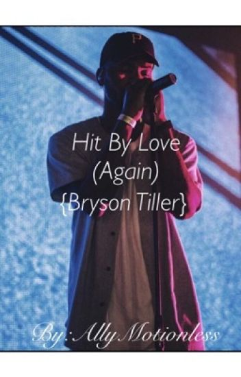 Hit By Love(Again){A Bryson Tiller LS❤️}