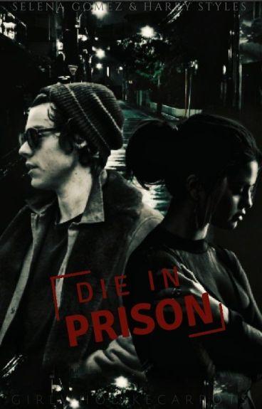 Die in Prison - sequel Born in Prison