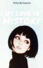 My Love Is History by Hysterium