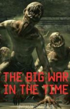 The Big War In The Time by SantiagoRiveraInagan