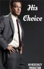 His Choice  by NCIScrazy