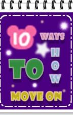 10 ways how to Move On. by Skyblue_lover