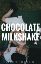 Chocolate Milkshake [Short Story] [Edited Version] by xxbeneaththestars
