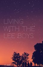 Living with the Lee boys by J_read