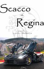 Scacco alla Regina // WATTYS2017 by _Lhea_